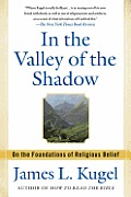 In the Valley of the Shadow: On the Foundations of Religious Belief (and Their Connection to a Certain, Fleeting State of Mind) Cover