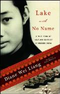 Lake with No Name A True Story of Love & Conflict in Modern China