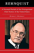 Rehnquist: A Personal Portrait of the Distinguished Chief Justice of the U.S.