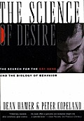 The Science of Desire: The Search for the Gay Gene and the Biology of Behavior Cover