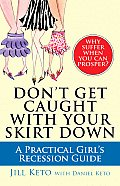 Dont Get Caught with Your Skirt Down A Practical Girls Recession Guide