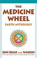 The Medicine Wheel: Earth Astrology