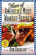 More of America's Most Wanted Recipes: More Than 200 Simple and Delicious Secret Restaurant Recipes All for $10 or Less!