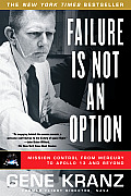 Failure Is Not an Option Mission Control from Mercury to Apollo 13 & Beyond