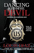 Dancing with the Devil: Confessions of an Undercover Agent Cover