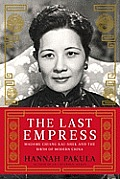 Last Empress Madame Chiang Kai Shek & the Birth of Modern China
