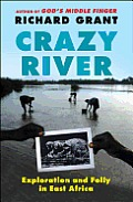 Crazy River Exploration & Folly in East Africa