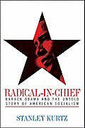 Radical-In-Chief: Barack Obama and the Untold Story of American Socialism Cover