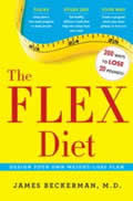 The Flex Diet: Design-Your-Own Weight Loss Plan Cover