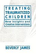 Treating Traumatized Children (09 Edition)