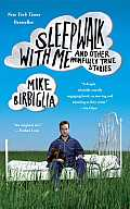 Sleepwalk with Me: And Other Painfully True Stories Cover