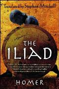 Iliad Translated by Stephen Mitchell