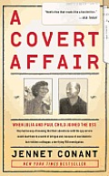 Covert Affair Julia Child & Paul Child in the OSS