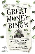 Great Money Binge Spending Our Way to Socialism