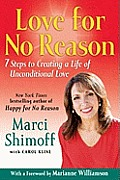 Love for No Reason 7 Steps to Creating a Life of Unconditional Love