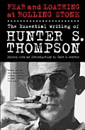 Fear and Loathing at Rolling Stone: The Essential Writing of Hunter S. Thompson Cover