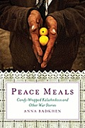 Peace Meals Candy Wrapped Kalashnikovs & Other War Stories