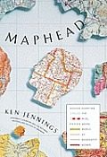 Maphead Charting the Wide Weird World of Geography Wonks
