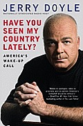 Have You Seen My Country Lately?: America's Wake-Up Call