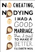 No Cheating No Dying I Had a Good Marriage Then I Tried to Make It Better