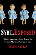 Sybil Exposed: The Extraordinary Story Behind the Famous Multiple Personality Case Cover