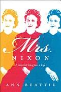 Mrs Nixon A Novelist Imagines a Life