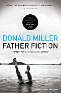 Father Fiction Chapters for a Fatherless Generation