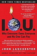 I O U Why Everyone Owes Everyone & No One Can Pay