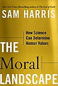 The Moral Landscape: How Science Can Determine Human Values Cover