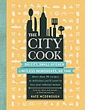 City Cook Big City Small Kitchen Limitless Ingredients No Time