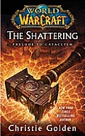 World of Warcraft: The Shattering: Book One of Cataclysm Cover