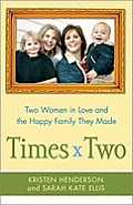 Times Two: Two Women in Love and the Happy Family They Made