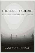 Tender Soldier One Heroic Mission to Change How We Go to War
