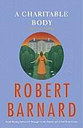 Charitable Body A Novel of Suspense