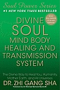 Divine Soul Mind Body Healing and Transmission System: The Divine Way to Heal You, Humanity, Mother Earth, and All Universes [With CD (Audio)]