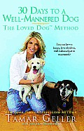 30 Days to a Well Mannered Dog The Loved Dog Method