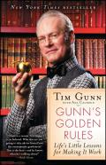 Gunn's Golden Rules: Life's Little Lessons for Making It Work Cover