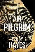 I Am Pilgrim A Thriller