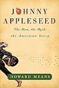Johnny Appleseed: The Man, the Myth, the American Story Cover