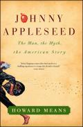 Johnny Appleseed The Man the Myth the American Story