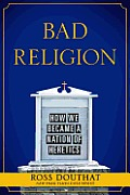 Bad Religion: How We Became a Nation of Heretics Cover