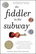 The Fiddler in the Subway: The True Story of What Happened When a World-Class Violinist Played for Handouts... and Other Virtuoso Performances by Cover