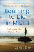 Learning to Die in Miami Confessions of a Refugee Boy