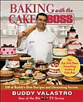 Baking with the Cake Boss Buddys Recipes & Secrets That Make You the Boss of Your Home Kitchen