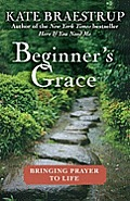 Beginner's Grace: Bringing Prayer to Life Cover