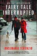 Fairy Tale Interrupted A Memoir of Life Love & Loss