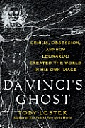 Da Vinci's Ghost: Genius, Obsession, and How Leonardo Created the World in His Own Image Cover