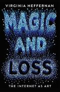 Magic and Loss: The Pleasures of the Internet