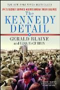 Kennedy Detail JFKs Secret Service Agents Break Their Silence