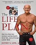 The Life Plan: How Any Man Can Achieve Lasting Health, Great Sex, and a Stronger, Leaner Body Cover